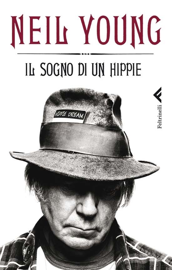 Neil Young Il sogno di un Hippie