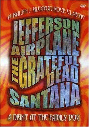 grateful dead jefferson airplane santana the night at the family dog